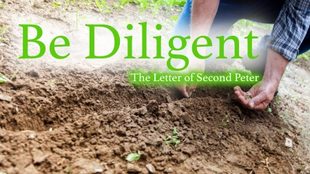 Be Diligent to Remember that the Day of the Lord Will Come-2 Peter 3